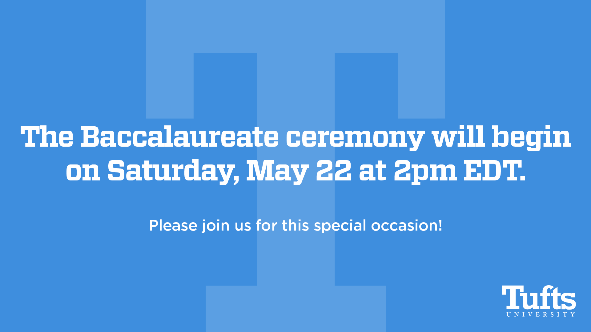 The Baccalaureate ceremony will begin on Saturday, May 22 at 2 p.m. EDT