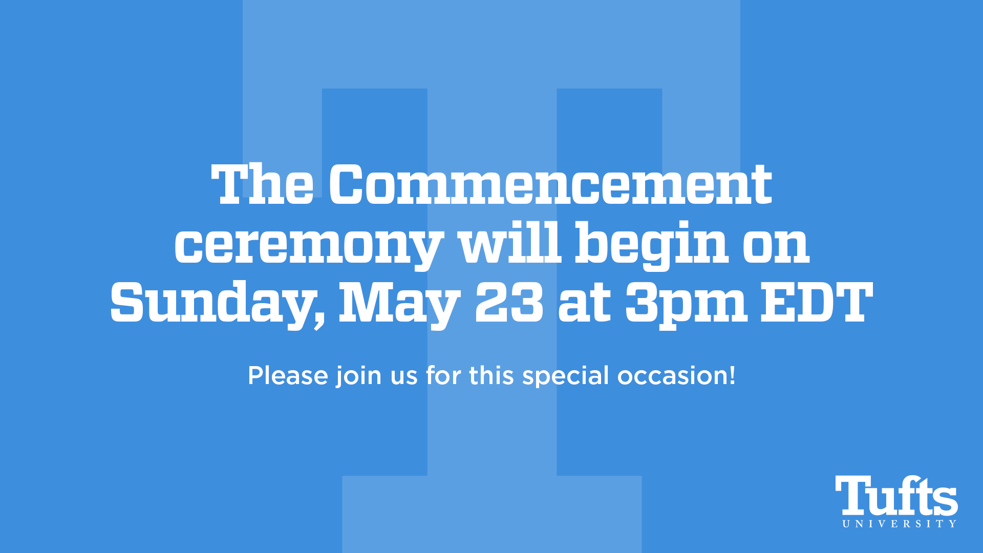 The Commencement ceremony will begin on Sunday, May 23 at 3 p.m. EDT